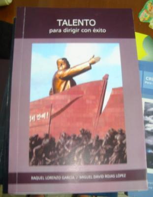 Libro: Talento para dirigir con éxito Autora: Raquel Lorenzo García