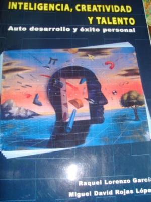 Libro Inteligencia, creatividad y talento: autodesarrollo y éxito profesional Autora: Raquel Lorenzo García