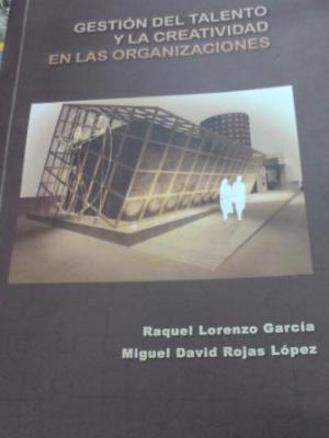 Libro Gestión del talento y la creatividad en las organizaciones Autora: Raquel Lorenzo García