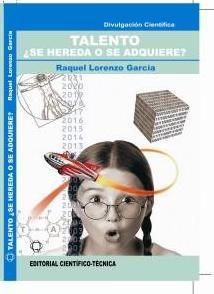 Libro: Talento ¿se hereda o se adquiere? Autora: Raquel Lorenzo García